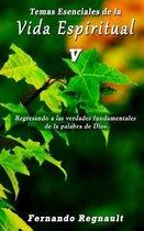 Temas Esenciales de la Vida Espiritual V
