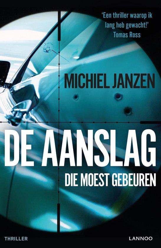 De aanslag die moest gebeuren - Michiel Janzen |