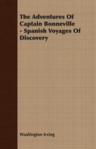 The Adventures Of Captain Bonneville - Spanish Voyages Of Discovery