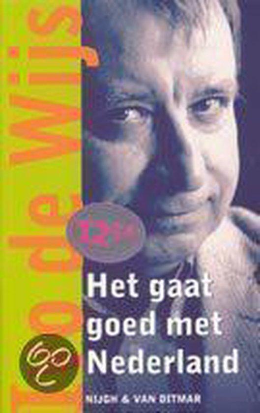 Het Gaat Goed Met Nederland - Ivo de Wijs |