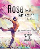 Rose from Reflection Teen Edition