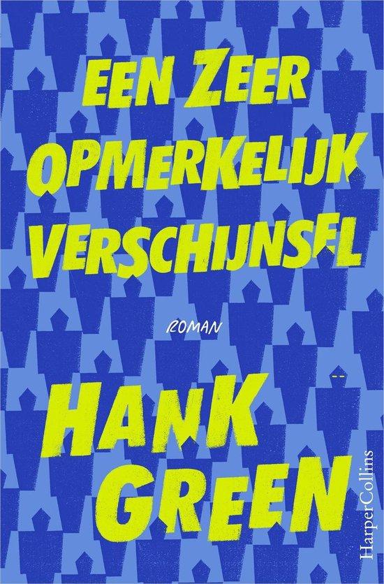 Een zeer opmerkelijk verschijnsel - Hank Green  