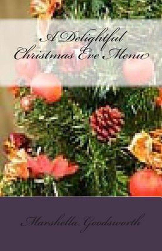A Delightful Christmas Eve Menu