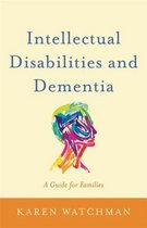Intellectual Disabilities and Dementia: A Guide for Families