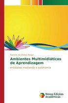 Ambientes Multimidiaticos de Aprendizagem