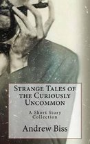 Strange Tales of the Curiously Uncommon