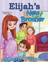 Elijah's New Brother