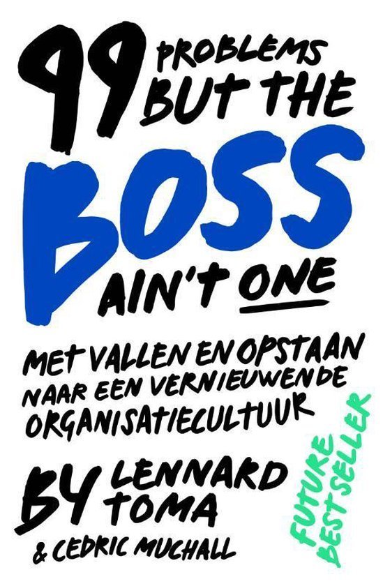 99 Problems But The Boss Ain't One - Lennard Toma |