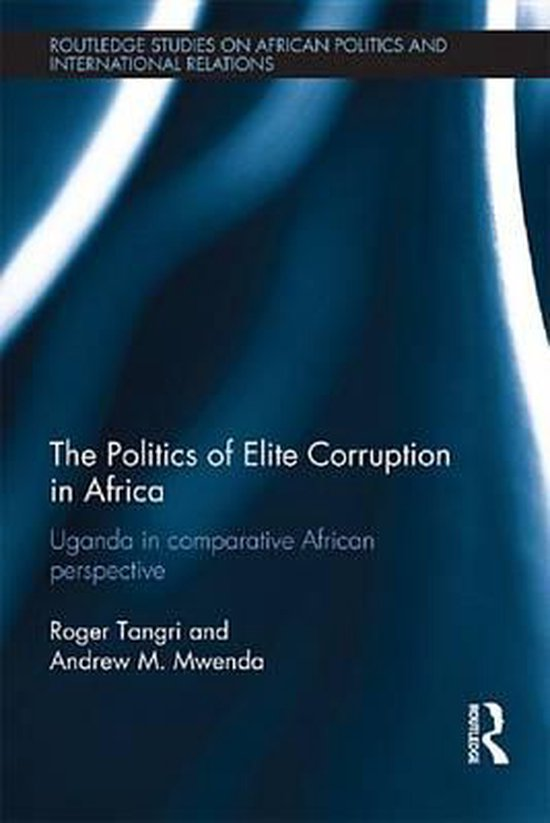 The Politics of Elite Corruption in Africa