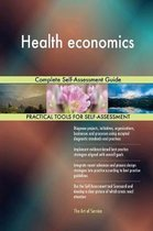 Health Economics Complete Self-Assessment Guide