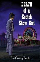 Death of a Kootch Show Girl