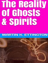 The Reality of Ghosts & Spirits