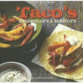 Creatief Culinair - Tacos, quesadillas en burrito's