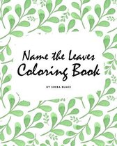 Name the Leaves Coloring Book for Children (8x10 Coloring Book / Activity Book)