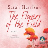 The Flowers of the Field - Part Two