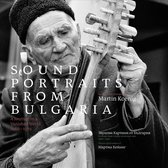 Sound Portraits From Bulgaria. Journey To A Vanish