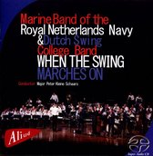 Marine Band Of The Royal Netherlands Navy & Dutch - When The Swing Marches On