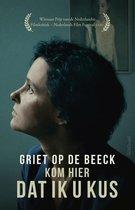 Boek cover Kom hier dat ik u kus van Griet Op de Beeck (Onbekend)