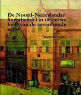 Zeven Provincien reeks 31 -   De Noord-Nederlandse kunsthandel in de eerste helft van de zeventiende eeuw