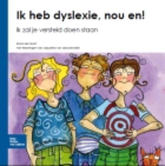 Boek cover Ik heb dyslexie, nou en! van I de Groot (Hardcover)