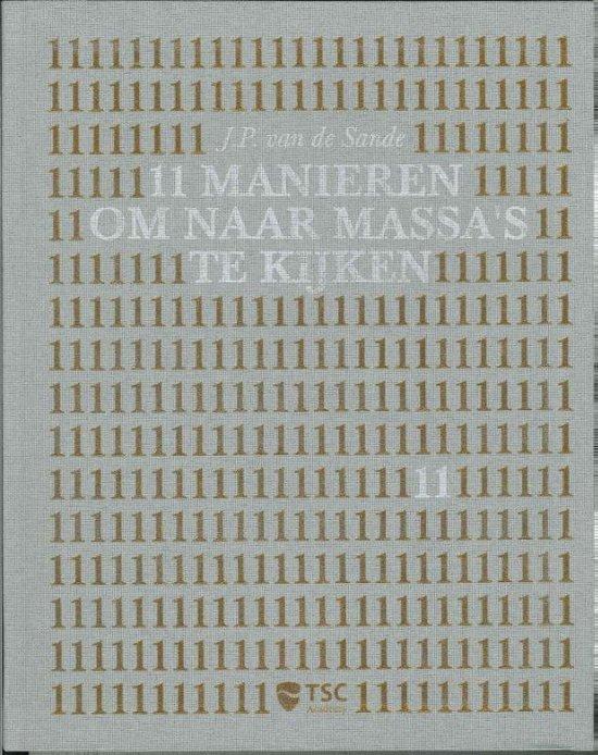 Cover van het boek '11 Manieren om naar massa s te kijken' van J.P. van de Sande
