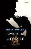 Boek cover Leven na Uruzgan van Niels Roelen