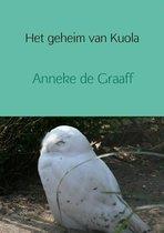 Boek cover Het geheim van Kuola van Anneke de Graaff