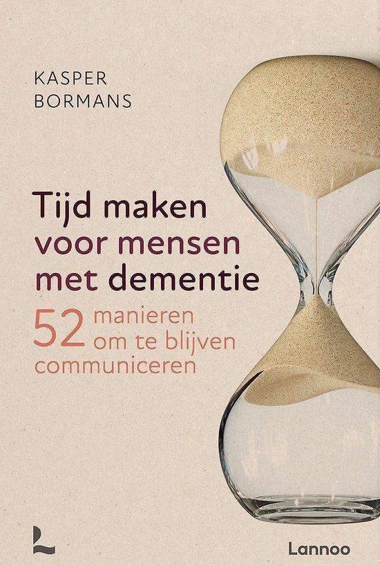 Boek cover Tijd maken voor mensen met dementie van Kasper Bormans (Paperback)