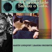 Curiosidade Salvou o Gato., A