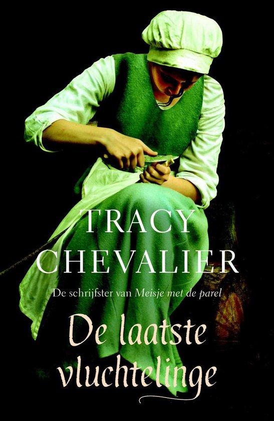 De laatste vluchtelinge - Tracy Chevalier |