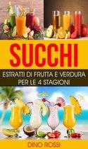 Boek cover Succhi: Estratti di Frutta e Verdura per le 4 Stagioni van Dino Rossi