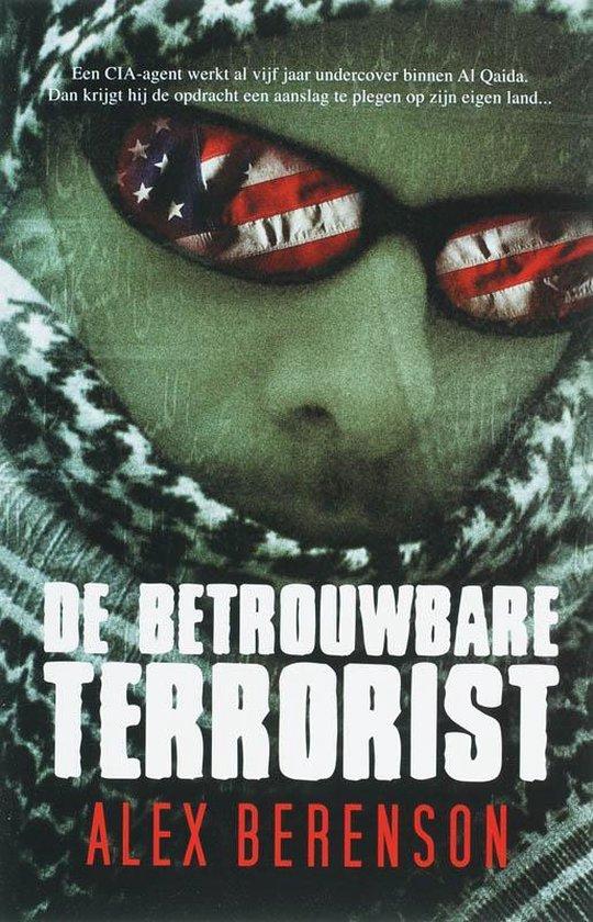 De Betrouwbare Terrorist - A. Berenson |