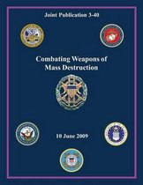 Combating Weapons of Mass Destruction (Joint Publication 3-40)