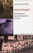 Actieve burgers. Nederland en hun politieke partijen 1870-1918 De natiestaat Politiek in Nederland sinds 1815