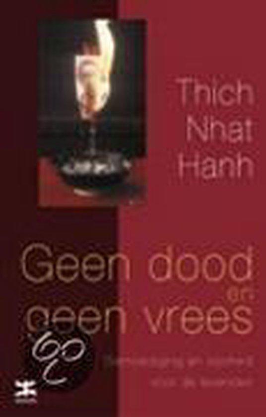 Geen Dood En Geen Vrees - Thich Nhat Hanh |