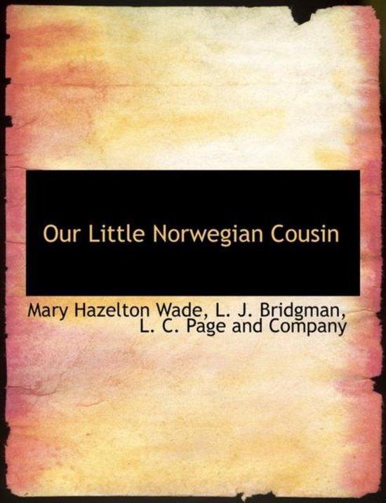 Boek cover Our Little Norwegian Cousin van Mary Hazelton Wade (Paperback)