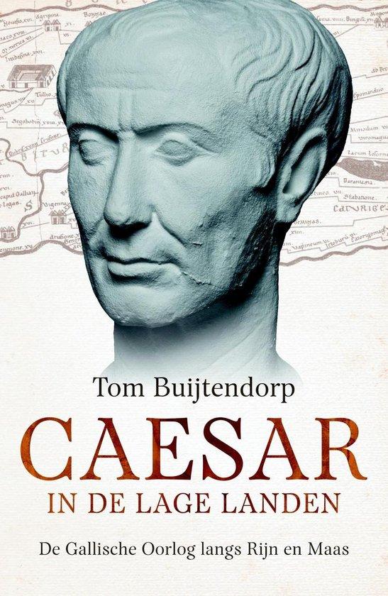 Caesar in de Lage Landen - Tom Buijtendorp |