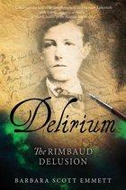 Delirium: The Rimbaud Delusion