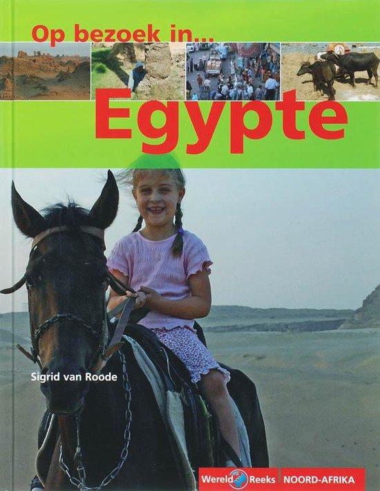 Op bezoek in..... Egypte - S. Van Roode pdf epub
