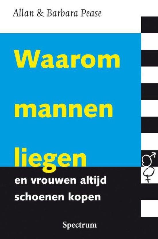 Waarom Mannen Liegen En Vrouwen Altijd Schoenen Kopen - Allan Pease |