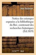 Notice des estampes exposees a la bibliotheque du Roi contenant des recherches