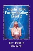 Angelic-Reiki Energy Healing Level 2