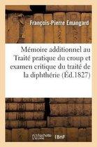 Memoire Additionnel Au Traite Pratique Du Croup Et Examen Critique Du Traite de la Diphtherie