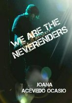 We Are the Neverenders