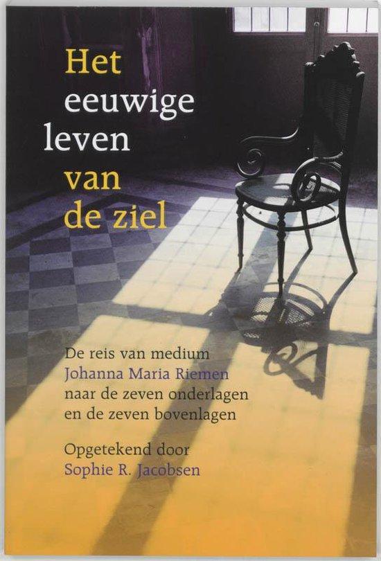 Het Eeuwige Leven Van De Ziel - Johanna Maria Riemen |