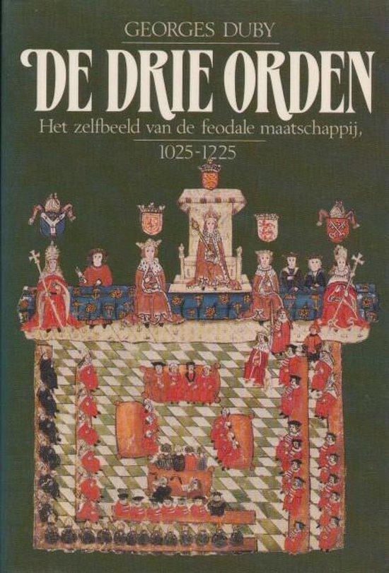 De drie orden. Het zelfbeeld van de feodale maatschappij. 1025-1225 - Duny  