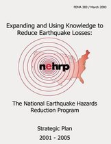 Expanding and Using Knowledge to Reduce Earthquake Losses