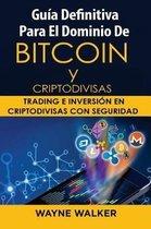 Gu a Definitiva Para El Dominio de Bitcoin y Criptodivisas