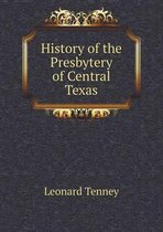 History of the Presbytery of Central Texas