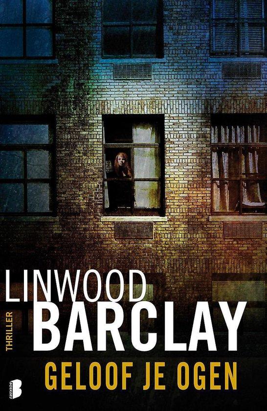 Geloof je ogen - Linwood Barclay |